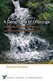 A Geography of Offerings: Deposits of Valuables in the Landscapes of Ancient Europe (Oxbow Insights in Archaeology)