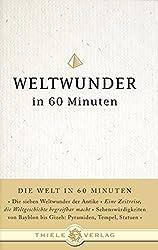 Weltwunder in 60 Minuten (Die Welt in 60 Minuten, Band 3)