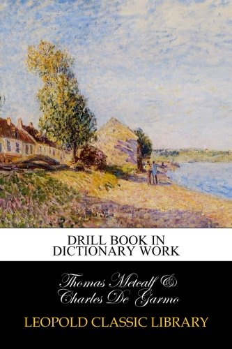 Drill Book in Dictionary Work por Thomas Metcalf