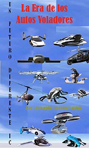La Era de los Autos Voladores  (Un Futuro Diferente nº 99) por Oswaldo Enrique Faverón Patriau