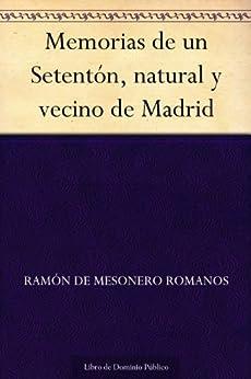 Memorias de un Setentón, natural y vecino de Madrid eBook