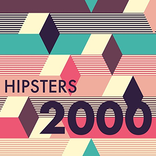 Hipsters 2000 [Explicit]