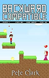 Backward Compatible: A Gamer Geek Comedy