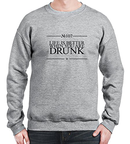 Sweatshirt da uomo con Life Is Better When You Are Drunk Funny Slogan Phrase stampa. Medium, Grigio