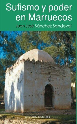 Sufismo Y Poder En Marruecos(Fresado) (Algarabía pensamiento) por Juan José Sánchez Sandoval