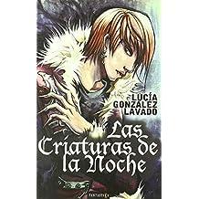 Criaturas De La Noche,Las (Fantastika (nabla)) de Lucia Gonzalez Lavado (25 mar 2009) Tapa blanda