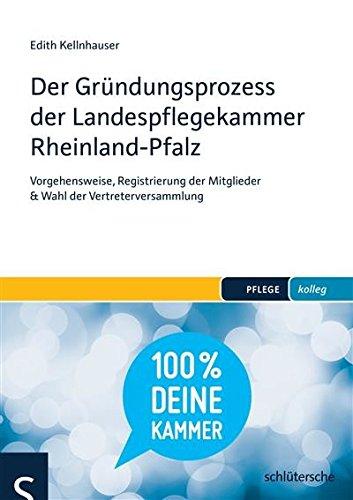 Der Gründungsprozess der Landespflegekammer Rheinland-Pfalz: Vorgehensweise, Registrierung der Mitglieder & Wahl der Vertreterversammlung