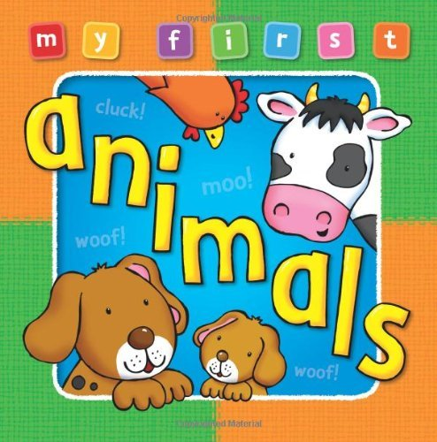 My First Animals Board Book; Deluxe padded edition, Bright and colorful first topics make learning easy and fun. For ages 0-3. (My First Baby Books) by Anna Award (2013-01-25)