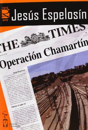 Operacion Chamartín: Historia de una realidad virtual (Rara Avis Ensayo)