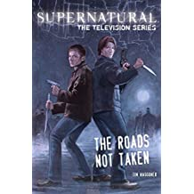 Supernatural, The Television Series: The Roads Not Taken by Tim Waggoner (2013-10-15)