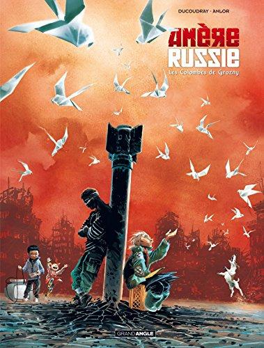 Amère russie - volume 2 - Les colombes de Grozny