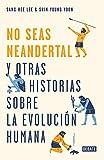 ¡No seas neandertal!: y otras historias sobre la evolución humana (CIENCIA)