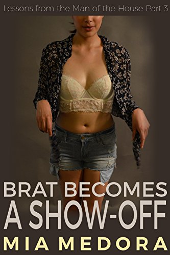 brat-becomes-a-show-off-lessons-from-the-man-of-the-house-book-3-english-edition