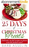 25 Days of Christmas Treats: Delicious, no-fail recipes to please even the pickiest eater! (English Edition)
