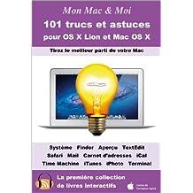 101 trucs et astuces pour OS X Lion et Mac OS X (Mon Mac & Moi t. 56)