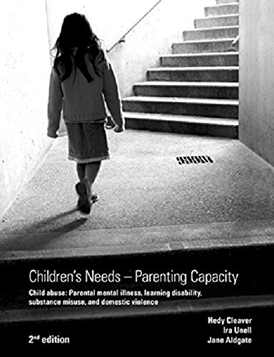 Children's Needs - Parenting Capacity: Child Abuse, Parental Mental Illness, Learning Disability, Substance Misuse, and Domestic Violence