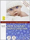 Igiene e cultura medico-sanitaria - Volume B. Con Me book e Contenuti Digitali Integrativi online: 2