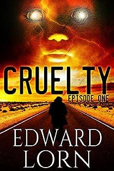 Cruelty: Episode One (English Edition) di [Lorn, Edward]
