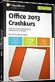 Office 2013 Crashkurs - Word, Excel, PowerPoint, Outlook und OneNote schnell beherrschen (PC+MAC+Linux)