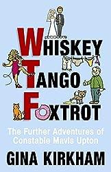 Whiskey Tango Foxtrot: The Further Adventures of Constable Mavis Upton