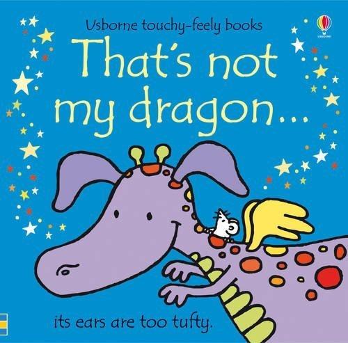 That's Not My Dragon by Watt, Fiona (2011) Hardcover