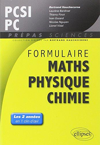 Formulaire Maths Physique Chimie PCSI PC Les 2 Années en 1 Clin d'Oeil