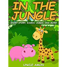 In the Jungle: Short Story, Games, Jokes, and More! (English Edition)