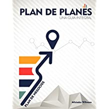 PLAN DE PLANES: UNA GUIA INTEGRAL (Spanish Edition)