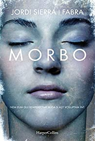 Morbo par Jordi Sierra i Fabra