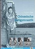 Chinesische Heilgymnastik (Edition Steiner im Schulz-Kirchner-Verlag - Materialien zur Therapie)