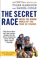 The Secret Race: Inside the Hidden World of the Tour de France by Tyler Hamilton (2013-05-07)