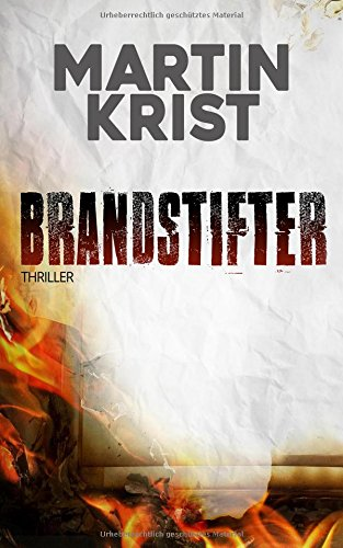 Buchseite und Rezensionen zu 'Brandstifter: Thriller' von Martin Krist