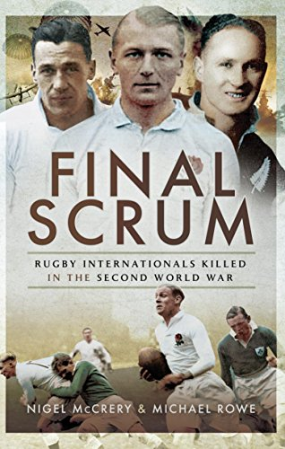 Final Scrum: Rugby Internationals Killed in the Second World War (English Edition)