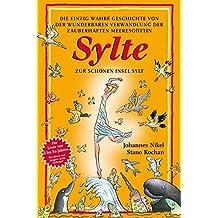 Sylte (Kleine Ausgabe) /VE 5 Ex.: Die einzig wahre Geschichte von der wunderbaren Verwandlung der zauberhaften Meeresgöttin Sylte zur schönen Insel Sylt