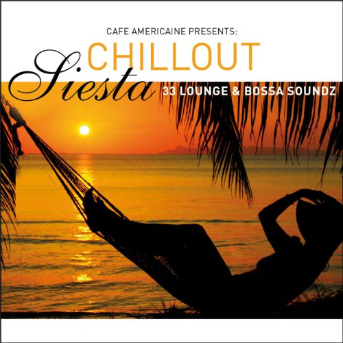 Cafe Americaine Presents Chill...