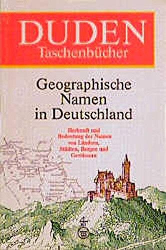 Duden Taschenbücher, Bd.25, Geographische Namen in Deutschland (Duden Namenbücher)
