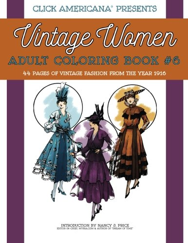 Vintage Women: Adult Coloring Book #6: Fashion from the Year 1916: Volume 6 (Vintage Women: Adult Coloring Books)