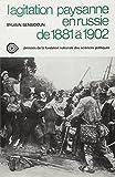 L'agitation paysanne en Russie de 1881 à 1902 : Etude comparative entre le Cernozem central et la Nouvelle Russie