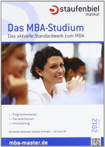 Staufenbiel Das MBA-Studium: Der meistgelesene Ratgeber zum MBA-Studium