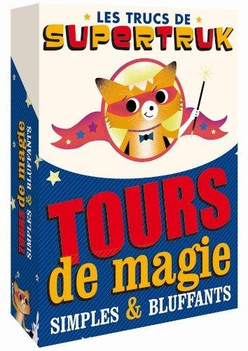 Supetruk présente - Tours de magie simples et bluffants de Pierre Berloquin (3 septembre 2014) Broché