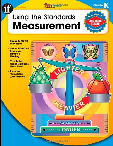 Using the Standards: Measurement, Grade K (100+ Math Series)