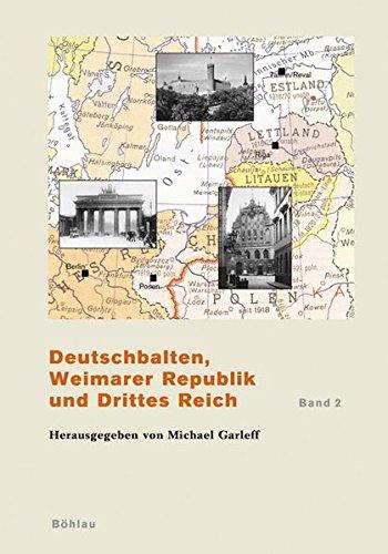 Deutschbalten, Weimarer Republik und Drittes Reich / Deutschbalten, Weimarer Republik und Drittes Reich (Das Baltikum in Geschichte und Gegenwart)