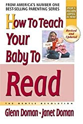 How to Teach Your Baby to Read (The Gentle Revolution Series) by Glenn Doman (2005-11-01)