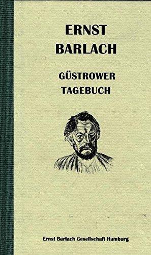 Ernst Barlach - Güstrower Tagebuch: 1914 - 1917 In der Fassung der Handschrift