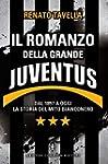 Il romanzo della grande Juventus (eNe...