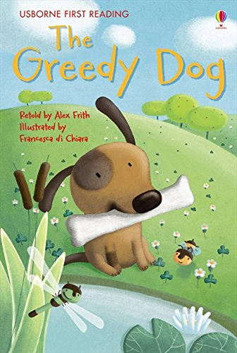 The Greedy Dog (2.1 First Reading Level One (Yellow))