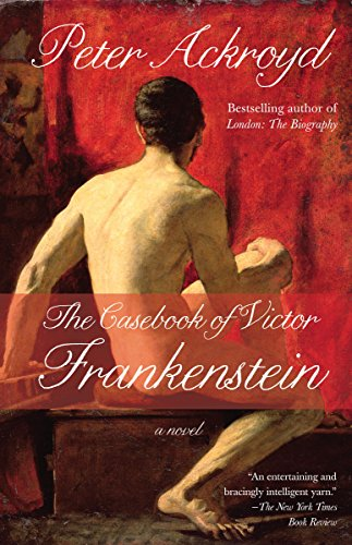 The Casebook Of Victor Frankenstein A Novel English Edition Ebook