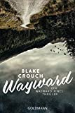 Wayward: Ein Wayward-Pines-Thriller 2