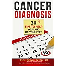 Cancer Diagnosis: 30 Tips to Help You Land on Your Feet