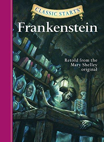 Classic Starts (R): Frankenstein: Retold from the Mary Shelley Original por Mary Wollstonecraft Shelley